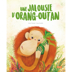 Sassi - 302501 - Editions sassi - une jalousie d'orang-outan - âge conseillé : 5 ans (436518)